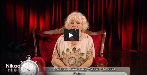 Добрила Ивановска Чабриќ (90г. Дојран) – Non, je ne regrette rien | Nikad Nije Kasno 01.01.2018