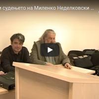 Продолжи судењето на Миленко Неделковски за говор на омраза